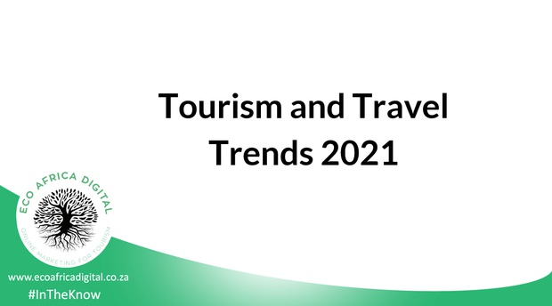 Top Travel Trends for Digital Tourism Marketing in 2021